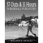 预订 57 Outs & 11 Hours in Baseball Purgatory [ISBN:978172874