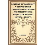 预订 Lessons in Taxidermy - A Comprehensive Treatise on Colle
