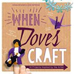预订 When Doves Craft: Ten Projects Inspired by the Artist [I