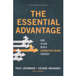 Essential Advantage: How To Win With A Capabilities-Driven