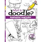 What to Doodle? Fantastic Fantasy! (【按需印刷】)