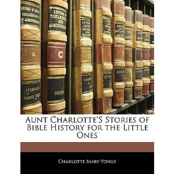【预订】Aunt Charlotte's Stories of Bible History for the Little Ones 预订商品,需要1-3个月发货,非质量问题不接受退换货。