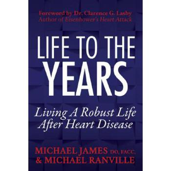 预订 Life to the Years: Living a Robust Life After Heart Disease              [ISBN:9781683507710] 美国发货无法退货 约五到八周到货