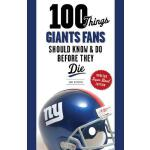 预订 100 Things Giants Fans Should Know & Do Before They Die