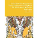 预订 Color Me Calm: Elegant and Fancy Elephants Coloring Book