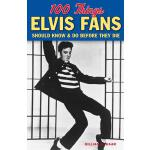 预订 100 Things Elvis Fans Should Know & Do Before They Die [