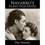 预订 Navarro's Silent Film Guide: A Comprehensive Look at Ame