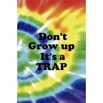 预订 Don't Grow up It's A Trap: Notebook Journal Composition