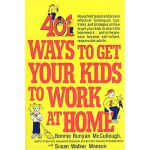 按需印刷 401 Ways to Get Your Kids to Work at Home: Household t