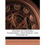 预订 Studies in History, Economics, and Public Law, Volume 83