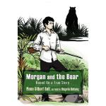 预订 Morgan and the Bear; Based on a True Story [ISBN:9781937