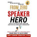 【预订】From Zero to Speaker Hero: How to Achieve Fame, Fortune