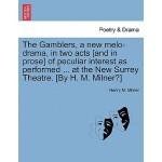 【预订】The Gamblers, a New Melo-Drama, in Two Acts [And in Pro