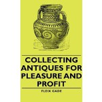 预订 Collecting Antiques for Pleasure and Profit [ISBN:978144