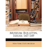 预订 Museum Bulletin, Issues 147-149 [ISBN:9781148903880]