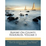 预订 Report on County Resources, Volume 5 [ISBN:9781141372881
