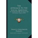 预订 The Approach to the Social Question: An Introduction to