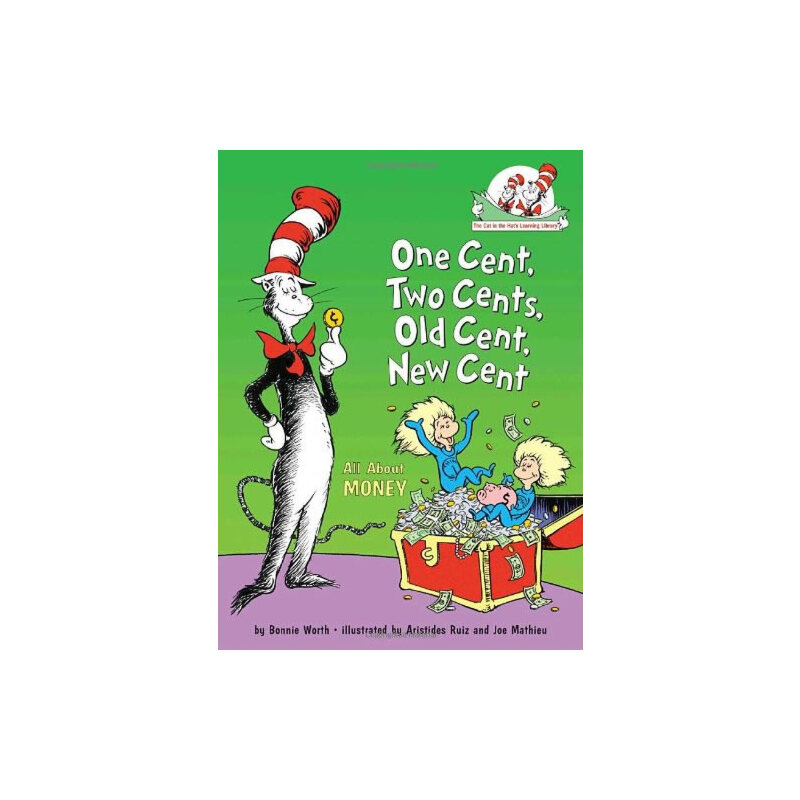 One Cent, Two Cents, Old Cent, New Cent: All About Money (Cat in the Hat's Learning Library)硬币的故事ISBN9780375828812