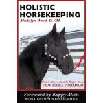 预订 Holistic Horsekeeping: How to Have a Happy Healthy Horse