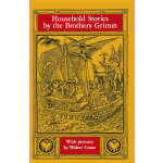 Household Stories by the Brothers Grimm (【按需印刷】)