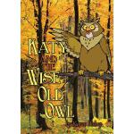 预订 Katy and the Wise Old Owl [ISBN:9781465374974]