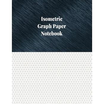 预订 Isometric Graph Paper Notebook: 1/4 Inch Isometric Ruled, 120 Pages [ISBN:9781977817556] 美国发货无法退货 约五到八周到货