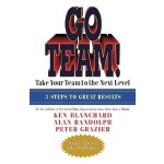 Go Team! Take Your Team to the Next Level ISBN:978157675447