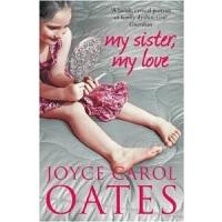 【中商原版】乔伊斯・卡罗尔・欧茨 :我的妹妹,我的爱 英文原版 MY SISTER