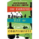 The Isabel Dalhousie Novels #4 The Careful Use of Complimen