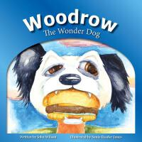 预订 Woodrow: The Wonder Dog [ISBN:9781506025728]