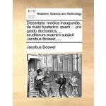 【预订】Dissertatio Medica Inauguralis, de Malo Hysterico: Quam
