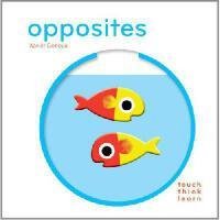 Touchthinklearn: Opposites 英文原版 触摸思考学习系列纸板书:反义词