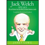 Jack Welch Speaks Wit and Wisdom from the Worlds Greatest B