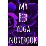 预订 My Beer Yoga Notebook: The perfect gift for the yoga fan