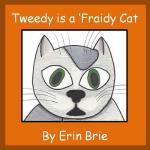 预订 Tweedy Is a 'Fraidy Cat [ISBN:9781312275751]