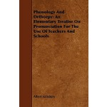 预订 Phonology and Orthoepy: An Elementary Treatise on Pronun