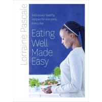 Eating Well Made Easy:Deliciously healthy recipes for every