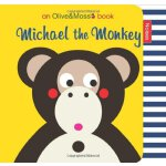 Olive and Moss: Michael the Monkey Board Book ISBN:97814052