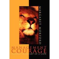 预订 Management Courage: Having the Heart of a Lion [ISBN:978