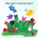 预订 Why Can't I Color the Cat [ISBN:9781387409082]
