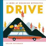 预订 Drive: A Look at Roadside Opposites [ISBN:9781554987313]