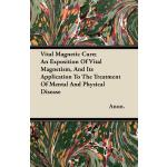 预订 Vital Magnetic Cure; An Exposition of Vital Magnetism, a