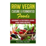 【预订】Raw Vegan Cuisine & Fermented Foods: Gourmet & Cultured
