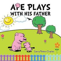 预订 Ape Plays with His Father [ISBN:9781503553262]
