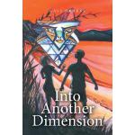 预订 Into Another Dimension [ISBN:9781499099331]