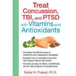 预订 Treat Concussion, TBI, and PTSD with Vitamins and Antiox