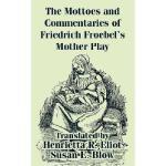 【预订】The Mottoes and Commentaries of Friedrich Froebel's Mot