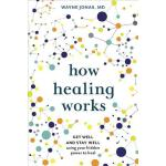 预订 How Healing Works: Get Well and Stay Well Using Your Hid