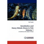 预订 Xenobiotics and Heavy Metals Stress in Fish Volume 1[ISB