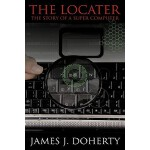 预订 The Locater: The Story of a Super Computer [ISBN:9781438